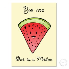 You-are-one-in-a-melon-fruit-postcard by Dewy Venerius.